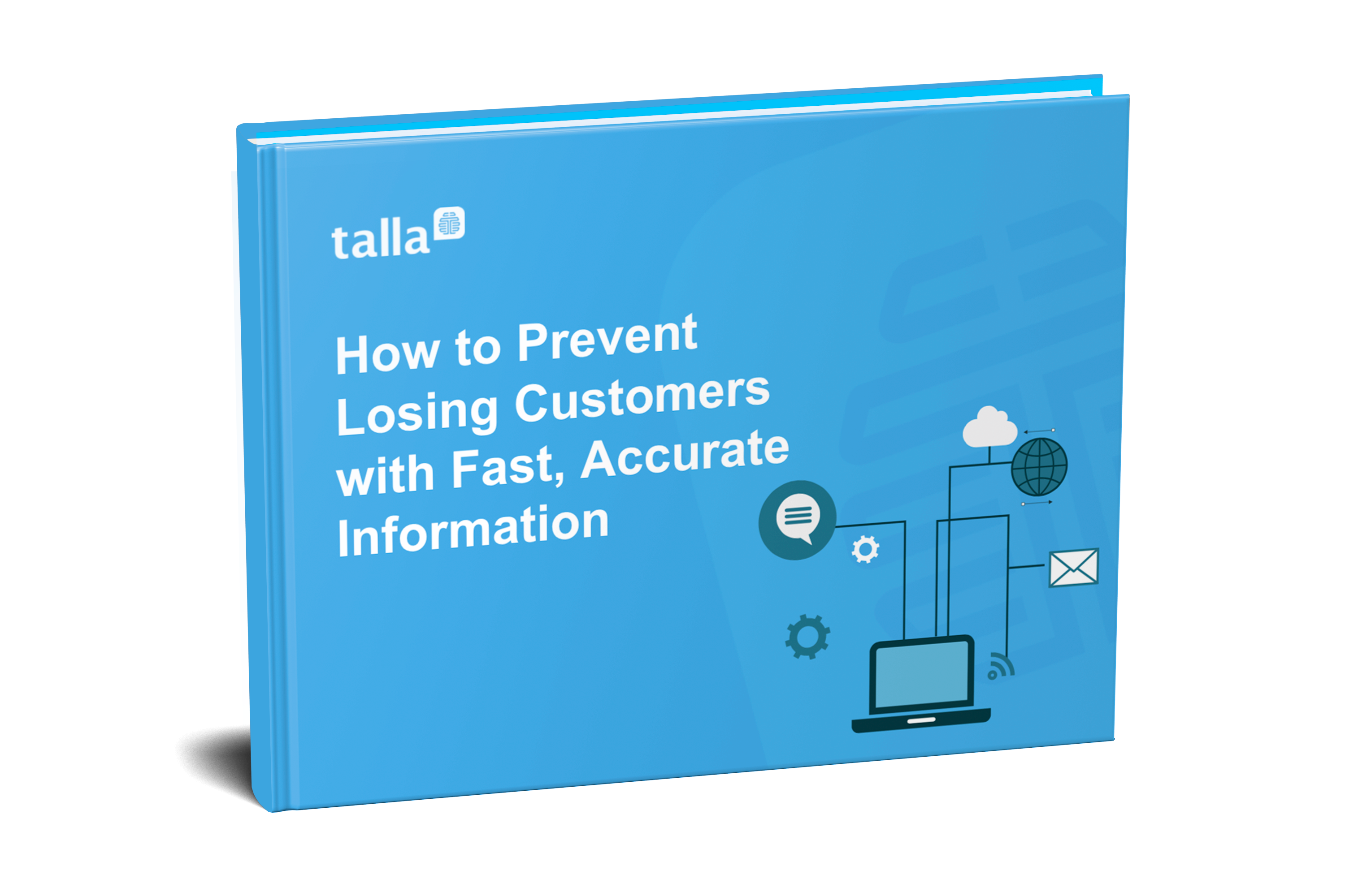 how to prevent losing customers with fast, accurate information